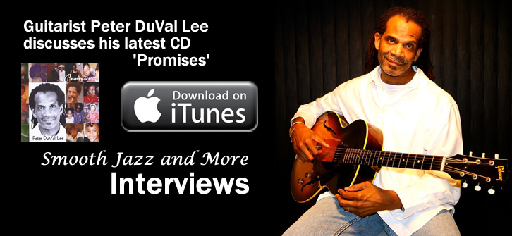 Smooth Jazz and More Interviews Peter DuVal Lee