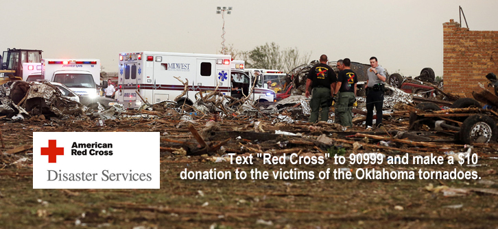 Text Red Cross to 90999 to donate $10 to the Oklahoma tornado victims.
